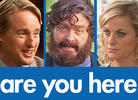 Owen Wilson, Zach Galifianakis and Amy Poehler in 'Are You Here'