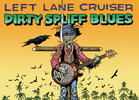 Left Lane Cruiser - 'Dirty Spliff Blues'