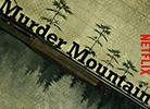 Netflix Review: 'Murder Mountain' Set in Humboldt County