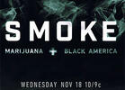 Where There's 'SMOKE: Marijuana + Black America' Examined on BET