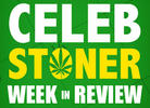 The Week in CelebStoner News: Aug. 19-25