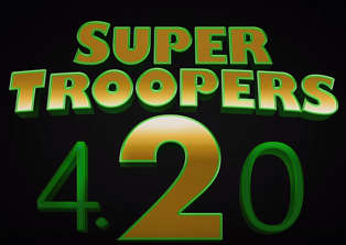 'Super Troopers 2' Is Coming to a Theater Near You on 4/20/18