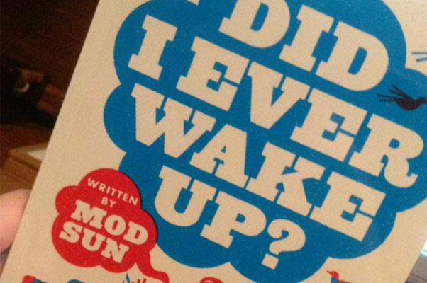 Mod Sun's 'Did I Ever Wake Up?'